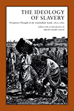 The Ideology of Slavery: Proslavery Thought in the Antebellum South, 1830–1860 (Library of Southern Civilization)