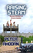 Raising Steam (Arturo Sandus Book 2)