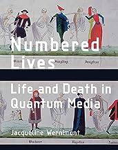 Numbered Lives: Life and Death in Quantum Media (Media Origins)