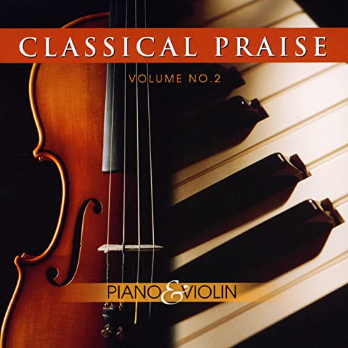 Classical Praise Volume 2: Piano & Violin by David Angell Phillip