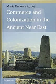 Commerce and Colonization in the Ancient Near East