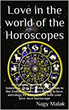 Love in the world of the Horoscopes: love horoscopes for today and tomorrow. How to Seduce Any Man in the Zodiac. Horoscopes falling in love. astrology by date of birth with your love. love horoscope