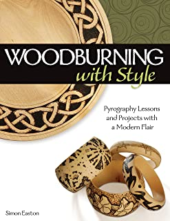 Woodburning with Style: Pyrography Lessons and Projects with a Modern Flair
