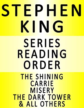 STEPHEN KING - SERIES READING ORDER (SERIES LIST) – IN ORDER: THE SHINIING, CARRIE, MISERY, THE DARK TOWER & ALL OTHERS!