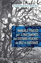 Manuale pratico per il trattamento dei disturbi psichici da uso di sostanze