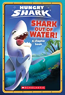 Shark Out of Water! (Hungry Shark Chapter Book #1) (English Edition)