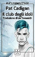 Il club degli idoli (Future Fiction Vol. 39) (Italian Edition)