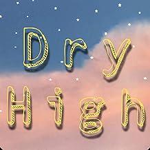Dry High