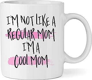 I'm Not Like a Regular Mom I'm a Cool Mom Ceramic Coffee Mug - 11oz Coffee Cup - Fox and Clover Original
