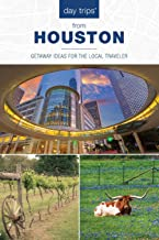 Day Trips (R) from Houston: Getaway Ideas For The Local Traveler