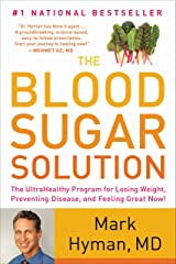 The Blood Sugar Solution: The UltraHealthy Program for Losing Weight, Preventing Disease, and Feeling Great Now! Kindle Edition