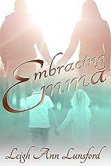 Embracing Emma (Companion to Brisé) Kindle Edition