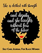 She is clothed in strength and dignity & she laughs without fear of the future. Self Care Journal For Black Women: Guided ...