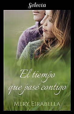El tiempo que pasé contigo (Spanish Edition)