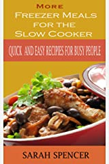 More Freezer Meals for the Slow Cooker: Quick and Easy Recipes for Busy People Kindle Edition