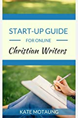 Start-Up Guide for Online Christian Writers Kindle Edition