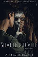 Shattered Veil: An Anthology of Ghost Stories Kindle Edition