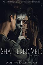 Shattered Veil: An Anthology of Ghost Stories