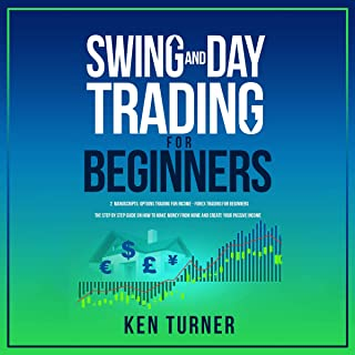 Swing and Day Trading for Beginners: 2 Manuscripts: Options Trading for Income - Forex Trading for Beginners. The Step by ...