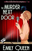 The Murder Next Door: A 1920s Mystery (Mrs. Lillywhite Investigates Book 2)
