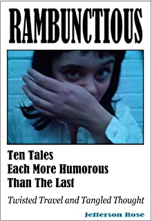 Rambunctious ... Ten Tales Each More Humorous Than The Last