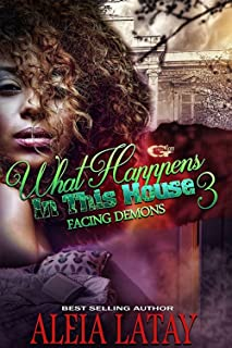WHAT HAPPENS IN THIS HOUSE 3: FACING DEMONS