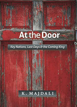 At the Door: Key Nations, Last Days & the Coming King