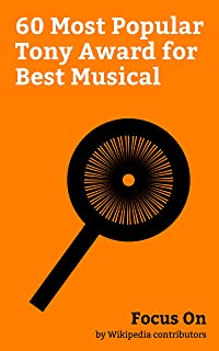 Focus On: 60 Most Popular Tony Award for Best Musical: Tony Award, Hamilton (musical), The Book of Mormon (musical), Rent (musical), Kinky Boots (musical), ... Cabaret (musical), The Sound of Music, etc.