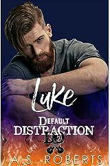 Luke (Default Distraction Book 4) Kindle Edition