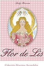 Flor de Lis (Colección Maestros Ascendidos) (Spanish Edition)