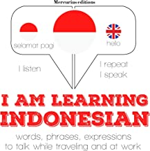I am learning Indonesian: I Listen. I Repeat. I Speak.