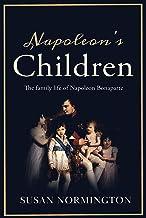 Napoleon's Children: The Family Life of Napoleon Bonaparte (English Edition)