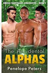 The Accidental Alphas (Omega Sanctuary Graduates Book 1) Kindle Edition