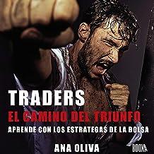 Traders: El Camino del Triunfo: Aprendre con los Estrategas de la Bolsa