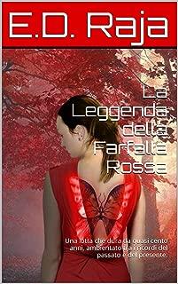 La Leggenda della Farfalla Rossa: Una lotta che dura da quasi cento anni, ambientato tra i ricordi del passato e del presente. (Italian Edition)