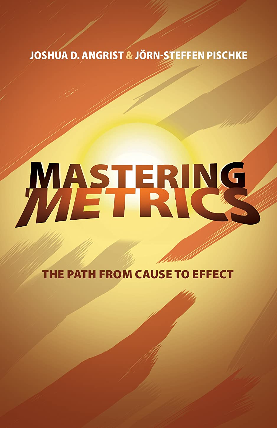 最適些細操作Mastering 'Metrics: The Path from Cause to Effect (English Edition)