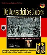 DIE UNWISSENHEIT DES GLAUBENS (German Edition)