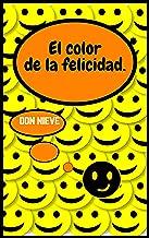 El color de la felicidad. (Spanish Edition)