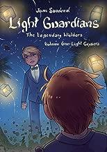 Light Guardians: The Legendary Wielders: Volume One: Light Geysers