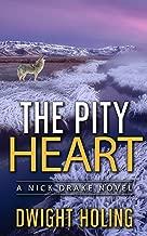 The Pity Heart (A Nick Drake Novel Book 2)