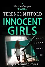 INNOCENT GIRLS: They are worth more (Mason Cooper Book 3)
