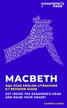 Macbeth: AQA GCSE English Literature 9-1 Revision Guide: Get inside the examiner's head and raise your grade!