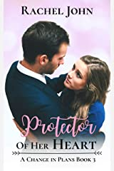 Protector of Her Heart (A Change in Plans Book 3) Kindle Edition