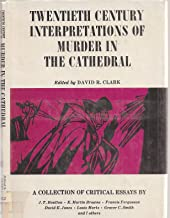 Twentieth Century Interpretations of Murder in the Cathedral: A Collection of Critical Essays