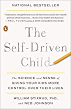 Best The Self-Driven Child: The Science and Sense of Giving Your Kids More Control Over Their Lives Review