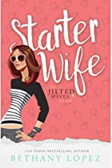 Starter Wife (The Jilted Wives Club Book 1) Kindle Edition