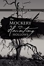 The Mockery of the Haunting Hollows