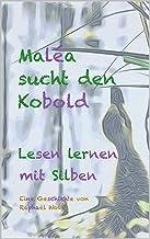 Maléa sucht den Kobold - Lesen lernen mit Silben: einfache kurze Wörter mit farblich getrennten Silben (German Edition)