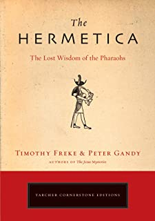 The Hermetica: The Lost Wisdom of the Pharaohs