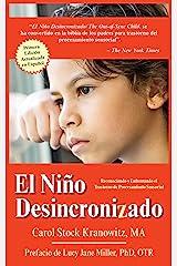 El Niño Desincronizado: Reconociendo y Enfrentando El Trastorno de Procesamiento Sensorial: Spanish Edition of The Out-of-Synch Child Kindle Edition
